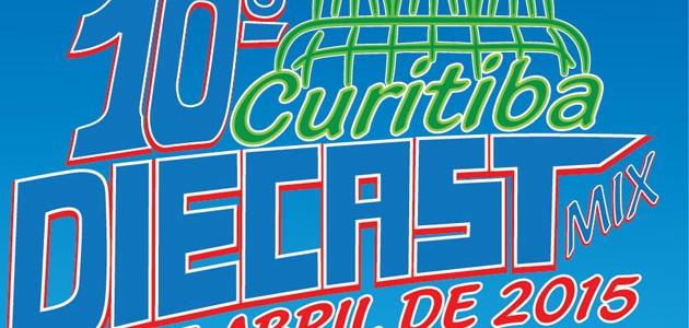 DIVULGAÇÃO – 10º Curitiba DIECAST – 25 de Abril