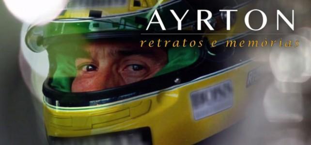 FÓRMULA 1 – Novo documentário sobre Ayrton Senna – Retratos e Memórias
