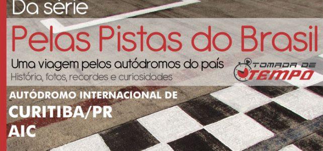 PELAS PISTAS DO BRASIL – AIC – Autódromo Internacional de Curitiba/PR