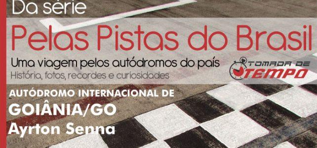 PELAS PISTAS DO BRASIL – Autódromo Internacional Ayrton Senna – Goiânia/GO