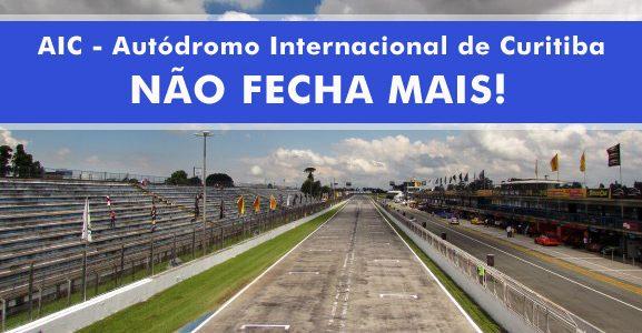 AIC – O Autódromo Internacional de Curitiba fica aberto por tempo indeterminado! INACREDITÁVEL!