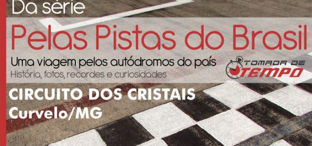 PELAS PISTAS DO BRASIL – Circuito dos Cristais – CURVELO/MG