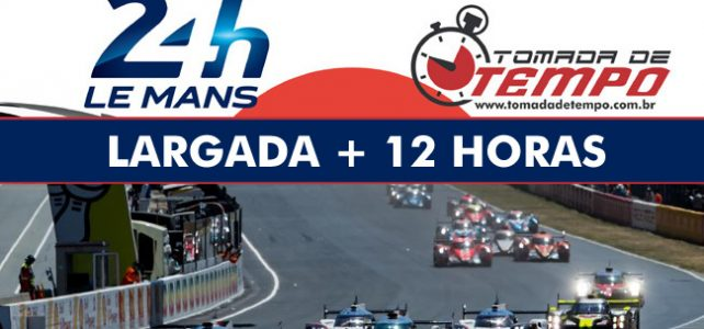 WEC – 24 HORAS DE LE MANS – Largada e as primeiras 12 horas – 2017