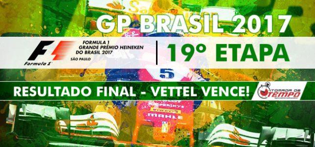 FÓRMULA 1 – GP BRASIL – Resultado Final – Que corrida! Vettel Vence! – 2017