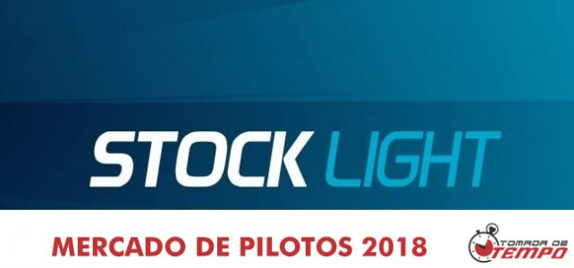 STOCK LIGHT – Mercado de pilotos – Definições das equipes – Contratações – 2018