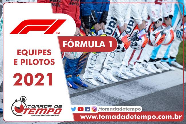 Equipes e Pilotos - Fórmula 1 2021 - Tomada de Tempo