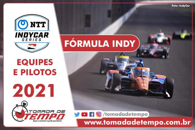Equipes e Pilotos - Fórmula Indy 2021 - Tomada de Tempo